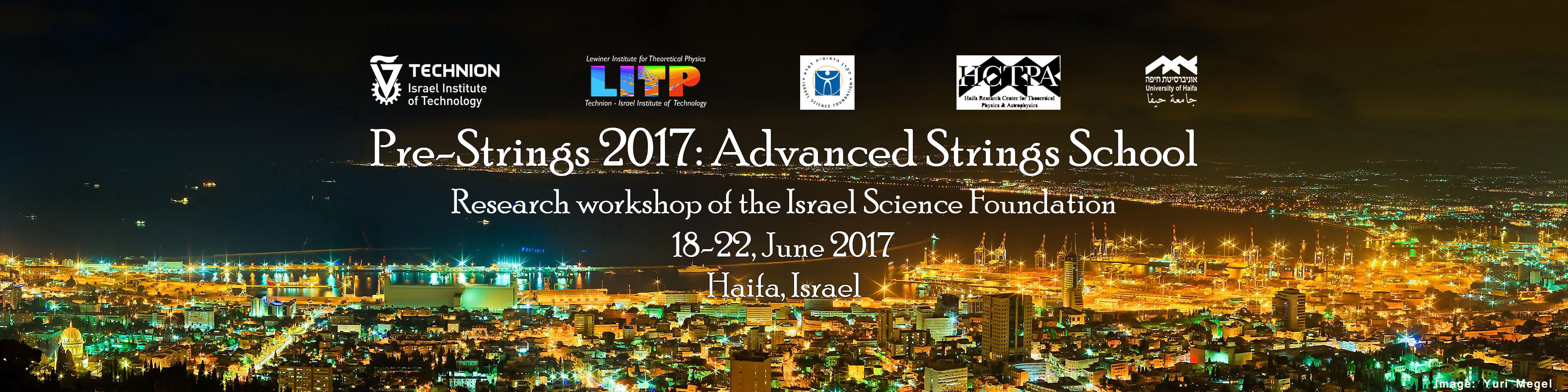 Pre strings 2017: advanced strings school 18-22.6.2017 Haifa, Israel.